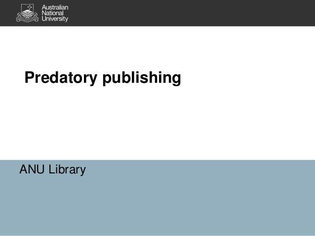 Predatory publishing ANU Library