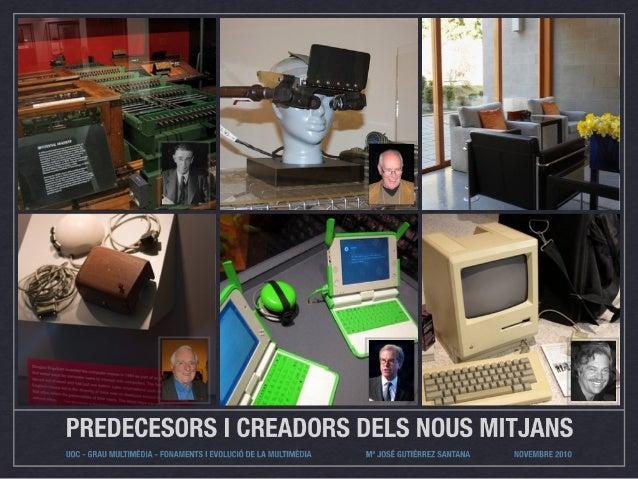 Predecesors i creadors dels nous mitjans