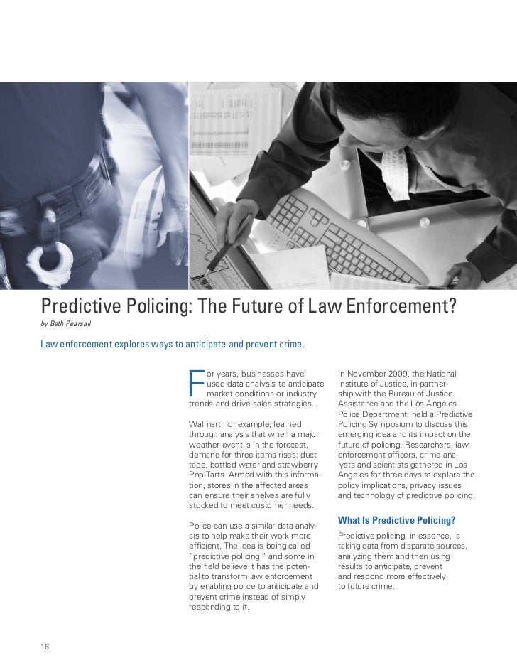 Predictive Policing: The Future of Law Enforcement?by Beth PearsallLaw enforcement explores ways to anticipate and prevent...