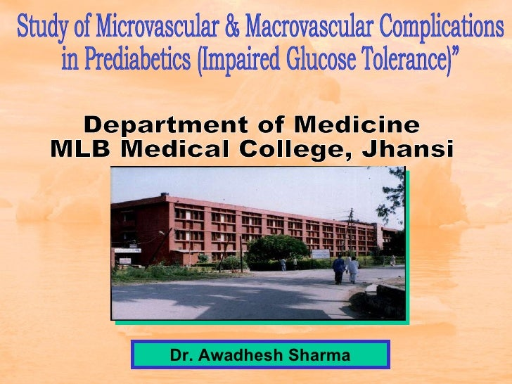 "Dr. Awadhesh Sharma Study of Microvascular & Macrovascular Complications  in Prediabetics (Impaired Glucose Tolerance)"" De..."