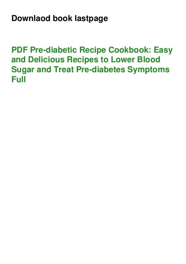Downlaod book lastpage PDF Pre-diabetic Recipe Cookbook: Easy and Delicious Recipes to Lower Blood Sugar and Treat Pre-dia...