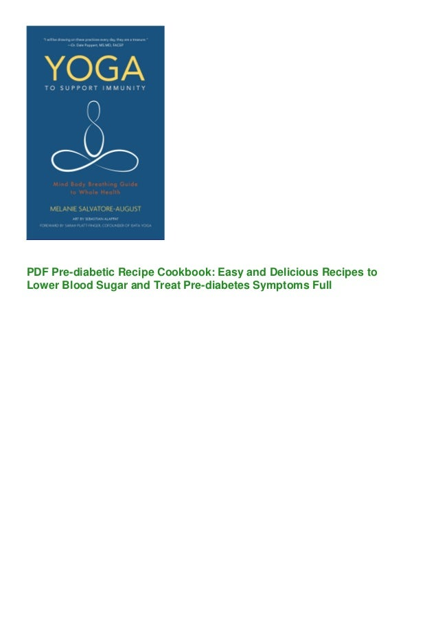 PDF Pre-diabetic Recipe Cookbook: Easy and Delicious Recipes to Lower Blood Sugar and Treat Pre-diabetes Symptoms Full