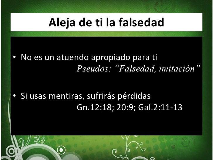 """Aleja de ti la falsedad<br />No es un atuendo apropiado para tiPseudos: """"Falsedad, imitación""""<br />Si usas mentiras, sufri..."""