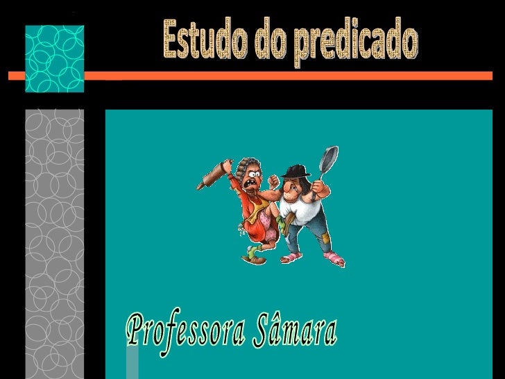 Estudo do predicado Professora Sâmara