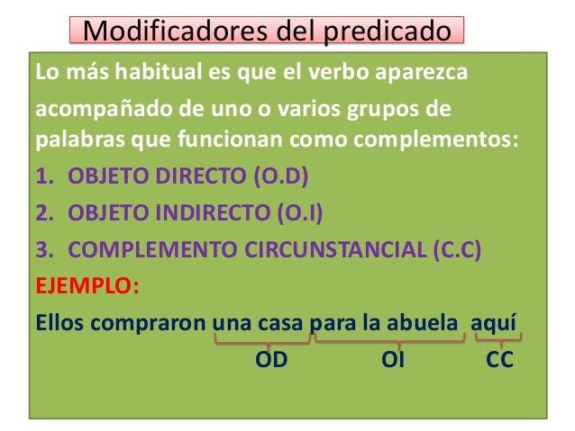 Estructura del predicado EL OBJETO DIRECTO (OD) También puede funcionar con los pronombres « lo y los» como «la y las» ant...