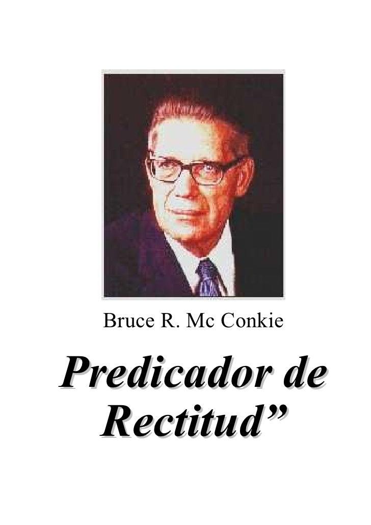Predicador De Rectitud Bruce R