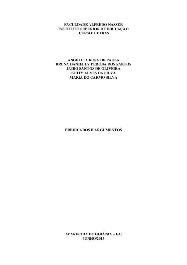 FACULDADE ALFREDO NASSER INSTITUTO SUPERIOR DE EDUCAÇÃO CURSO: LETRAS  ANGÉLICA ROSA DE PAULA BRUNA DANIELLY PEROBA DOS SA...