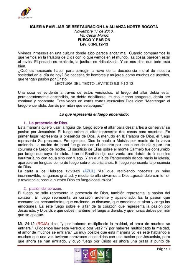 IGLESIA FAMILIAR DE RESTAURACION LA ALIANZA NORTE BOGOTÁ Noviembre 17 de 2013. Ps. Cesar Muñoz FUEGO Y PASION Lev. 6:8-9,1...