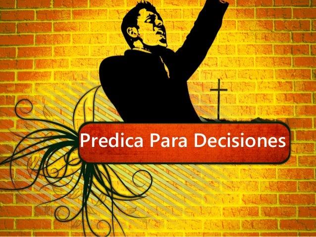Predica Para Decisiones