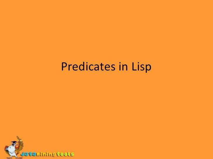 Predicates in Lisp<br />