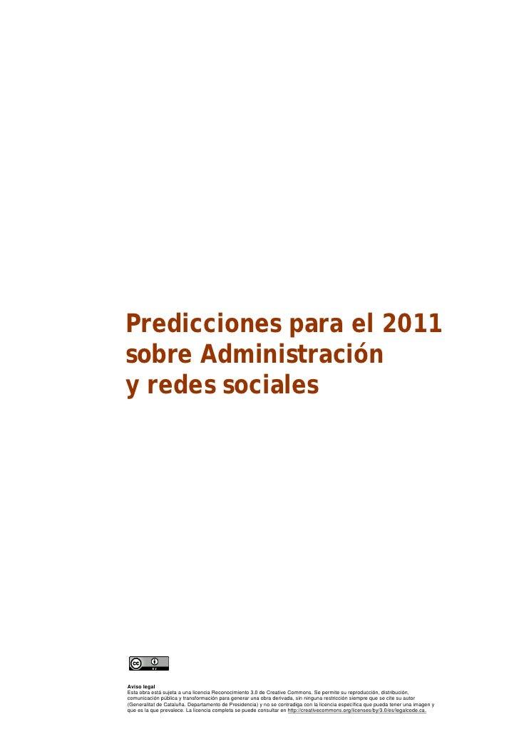 Predicciones para el 2011sobre Administracióny redes socialesAviso legalEsta obra está sujeta a una licencia Reconocimient...