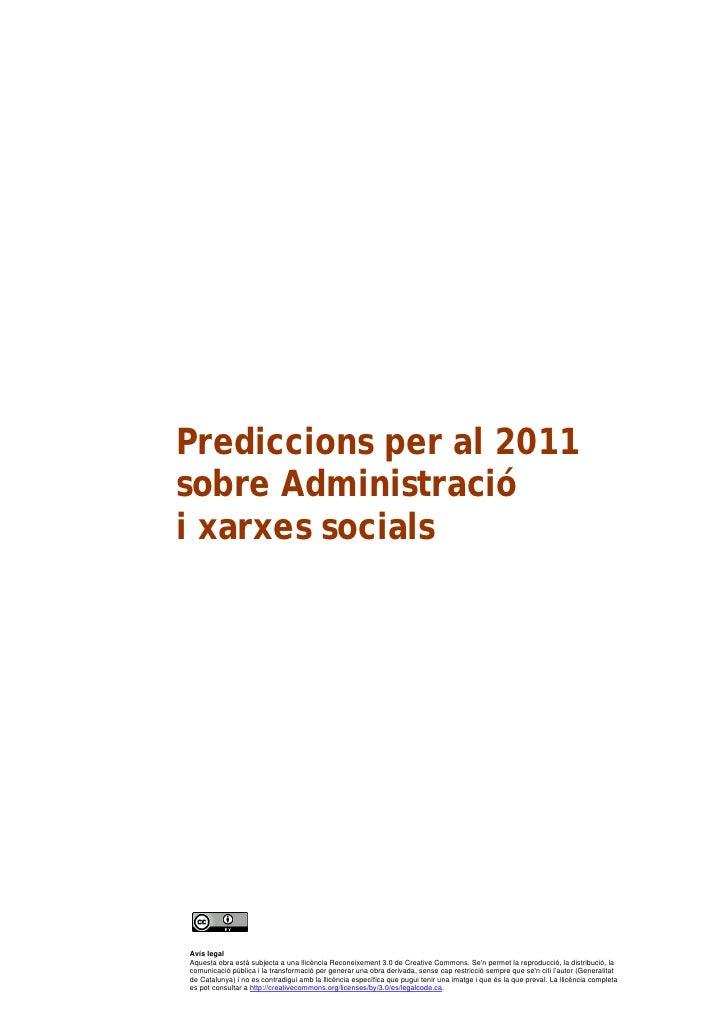 Prediccions per al 2011sobre Administraciói xarxes socialsAvís legalAquesta obra està subjecta a una llicència Reconeixeme...
