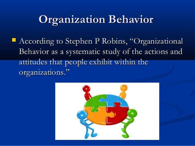 ob organisationa behaviour Organizational behavior (ob) is the study and application of knowledge about how people, individuals, and groups act in organizations it does.
