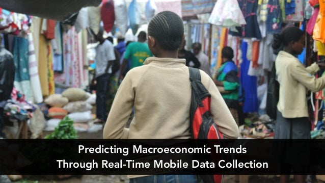 Predicting Macroeconomic Trends Through Real-Time Mobile Data Collection