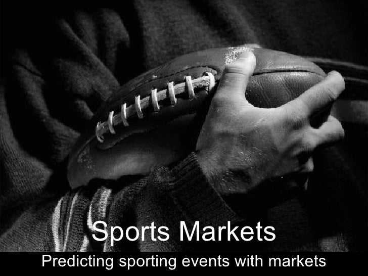 Sports Markets Predicting sporting events with markets