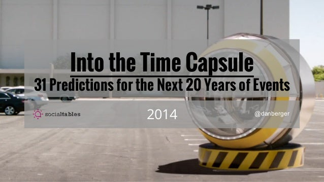 Into the Time Capsule 31 Predictions for the Next 20 Years of Events 2014 @danberger