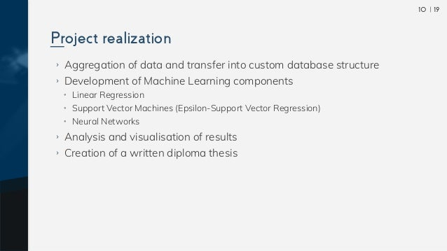  1910 ›› Aggregation of data and transfer into custom database structure ›› Development of Machine Learning components •• ...