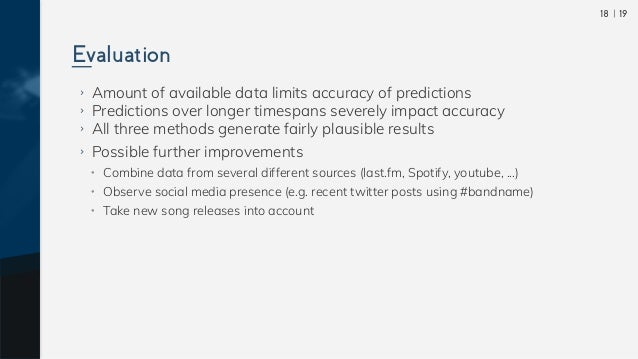  1918 ›› Amount of available data limits accuracy of predictions ›› Predictions over longer timespans severely impact accu...