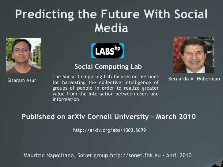 Predicting the Future With Social                  Media                            Social Computing Lab                  ...