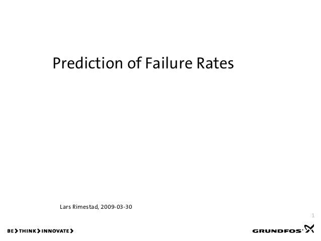 Prediction of Failure Rates Lars Rimestad, 2009-03-30                              1