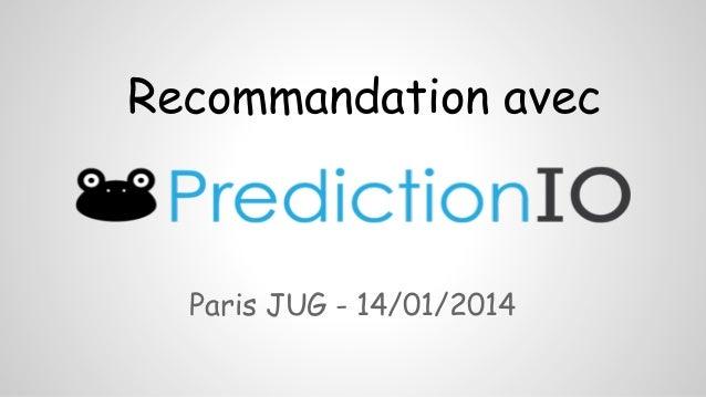 Paris JUG - 14/01/2014 Recommandation avec