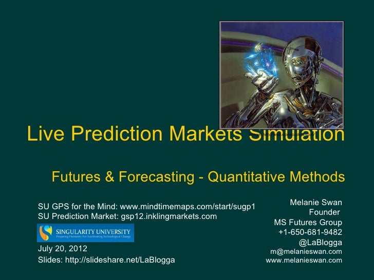 Live Prediction Markets Simulation                  Image: http://wall.alphacoders.com/    Futures & Forecasting - Quantit...