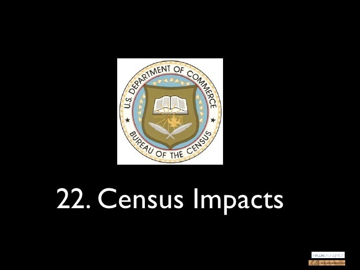 22. Census Impacts