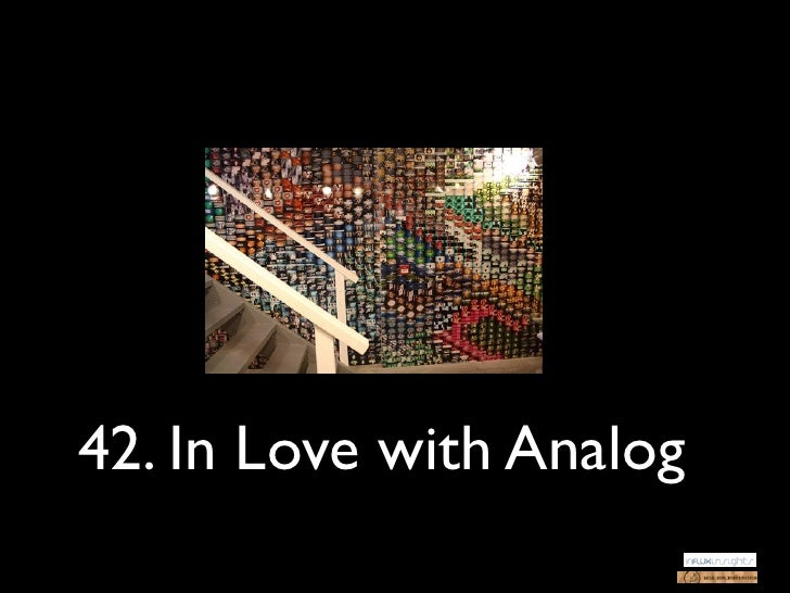 42. In Love with Analog