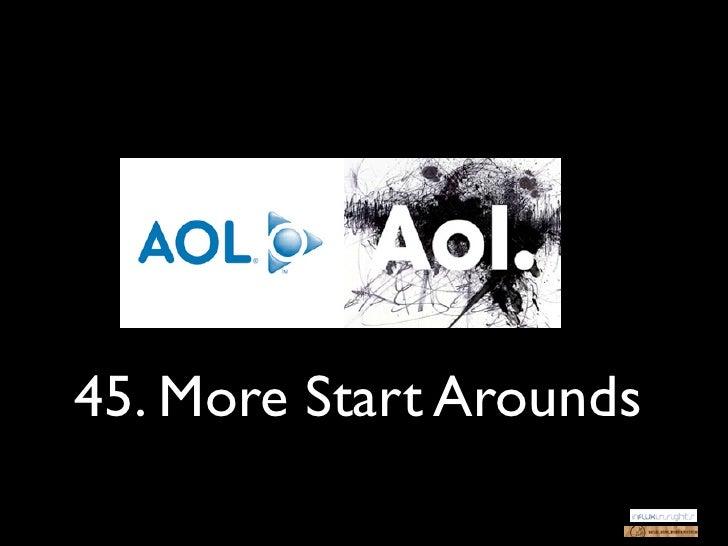 45. More Start Arounds