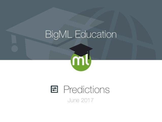 BigML Education Predictions June 2017