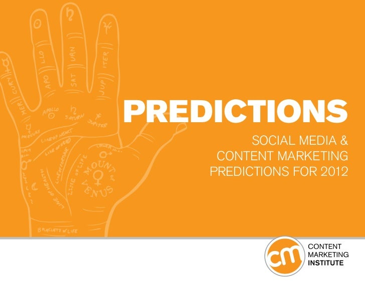 PREDICTIONS          SOCIAL MEDIA &     CONTENT MARKETING    PREDICTIONS FOR 2012