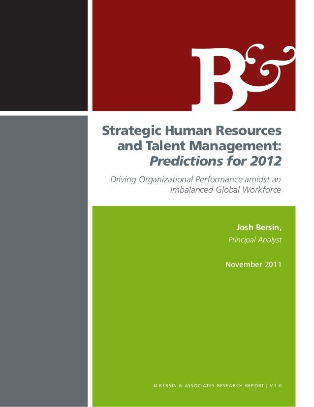 Strategic Human Resources  and Talent Management:       Predictions for 2012 Driving Organizational Performance amidst an ...