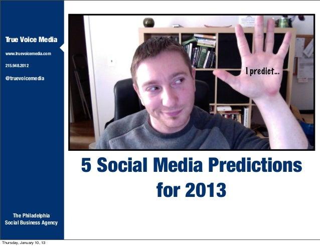 True Voice Media www.truevoicemedia.com 215.948.2012                                              I predict... @truevoicem...