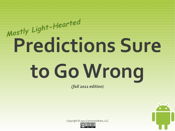 ght-H eartedMo stly Li  Predictions Sure    to Go Wrong         (fall 2011 edition)                     Copyright © 2011 C...