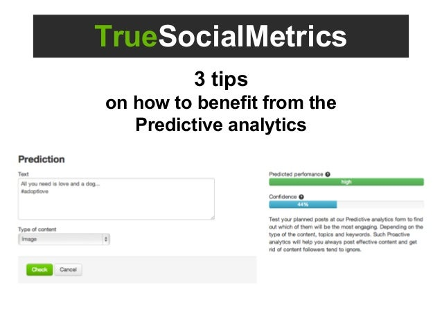 TrueSocialMetrics 3 tips on how to benefit from the Predictive analytics