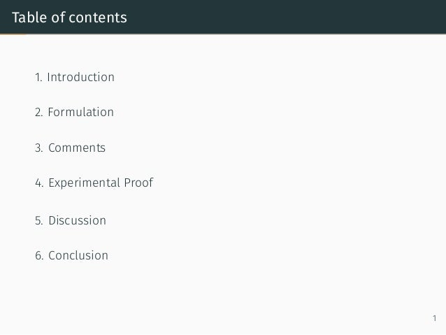 Table of contents 1. Introduction 2. Formulation 3. Comments 4. Experimental Proof 5. Discussion 6. Conclusion 1