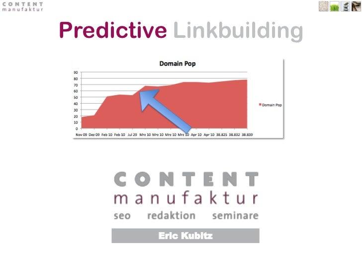Predictive Linkbuilding<br />Eric Kubitz<br />