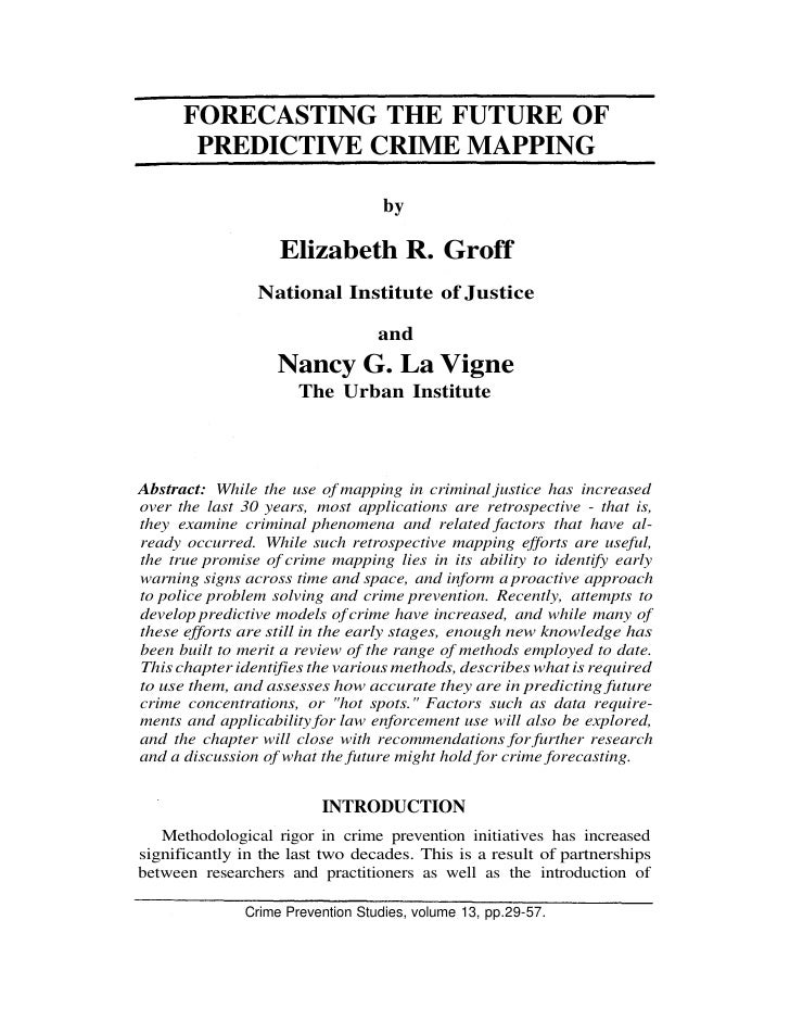 FORECASTING THE FUTURE OF       PREDICTIVE CRIME MAPPING                                   by                   Elizabeth ...