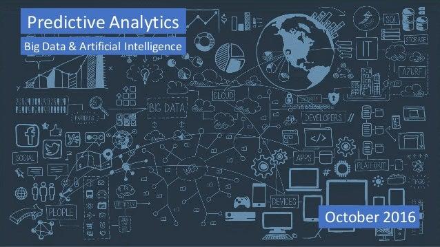 October2016 PredictiveAnalytics BigData&ArtificialIntelligence