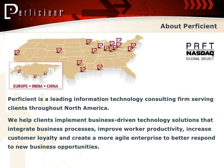 About Perficient     Perficient is a leading information technology consulting firm serving clients throughout North Ameri...