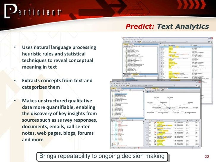 Predict: Text Analytics   •   Uses natural language processing     heuristic rules and statistical     techniques to revea...