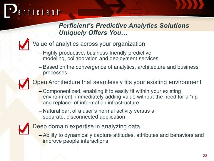 Perficient's Predictive Analytics Solutions              Uniquely Offers You…  Value of analytics across your organizatio...