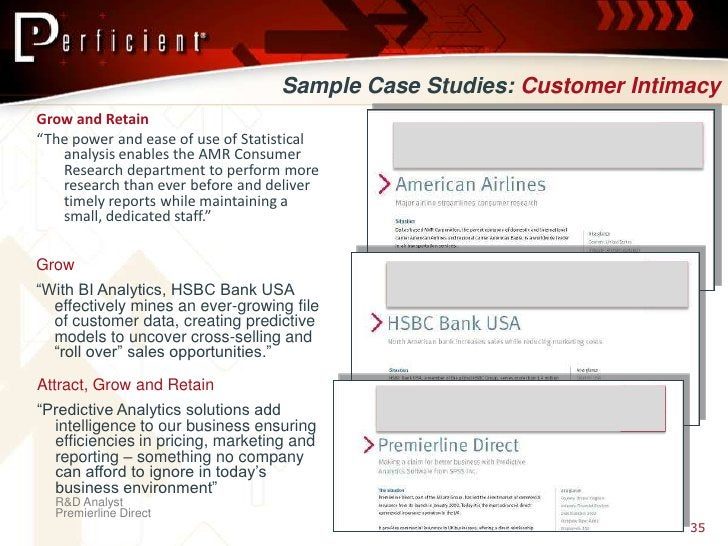 """Sample Case Studies: Customer Intimacy Grow and Retain """"The power and ease of use of Statistical    analysis enables the A..."""