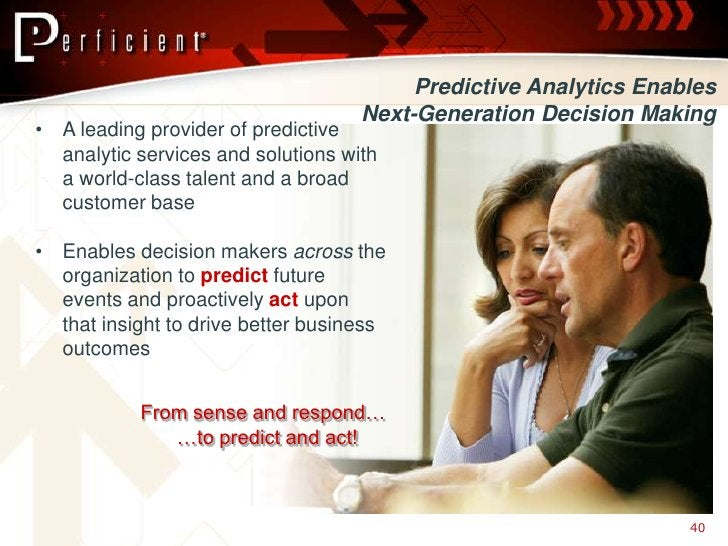 Predictive Analytics Enables                                     Next-Generation Decision Making • A leading provider of p...
