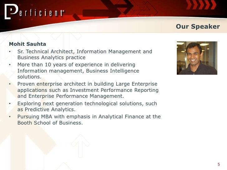 Our Speaker  Mohit Sauhta • Sr. Technical Architect, Information Management and   Business Analytics practice • More than ...