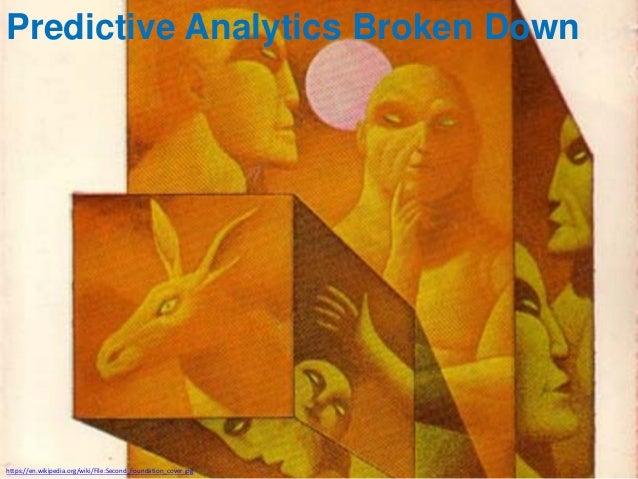 https://en.wikipedia.org/wiki/File:Second_Foundation_cover.jpg Predictive Analytics Broken Down