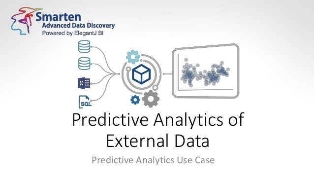 Predictive Analytics of External Data Predictive Analytics Use Case