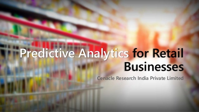 Predictive Analytics for Retail Businesses  Cenacle Research India Private Limited