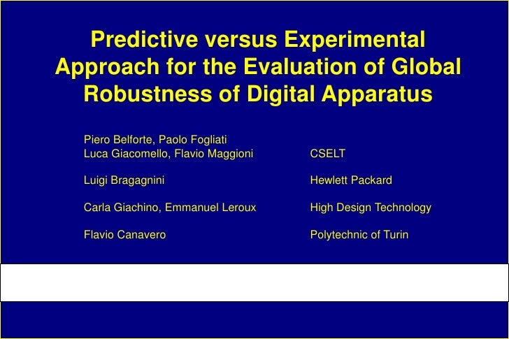 Predictive versus Experimental Approach for the Evaluation of Global   Robustness of Digital Apparatus   Piero Belforte, P...