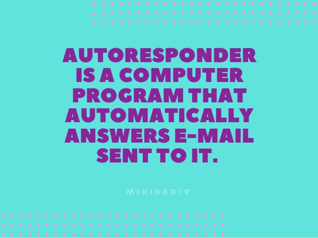 AUTORESPONDER ISACOMPUTER PROGRAMTHAT AUTOMATICALLY ANSWERSE-MAIL SENTTOIT. W I K I P E D I A